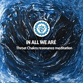 Throat Chakra Resonance Meditation - Single by In All We Are
