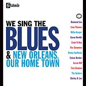 We Sing The Blues/New Orleans Our Home Town von Various Artists