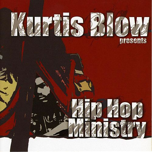 Kurtis Blow Presents Hip Hop Ministry by Various Artists