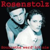 Soubrette werd' ich nie - Remastered Version von Rosenstolz