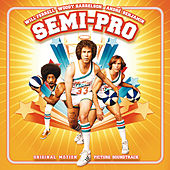 Semi-Pro - Original Motion Picture Soundtrack von Various Artists