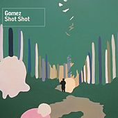 Shot Shot by Gomez