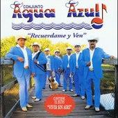 Recuerdame y Ven by Conjunto Agua Azul (1)
