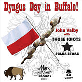 Dyngus Day in Buffalo (feat. Those Idiots) by John Valby