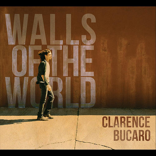 Walls of the World by Clarence Bucaro