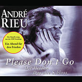 Please Don't Go von André Rieu