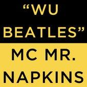 Wu Beatles - Single by MC Mr. Napkins