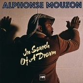 In Search Of A Dream by Alphonse Mouzon