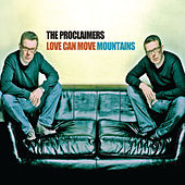 Love Can Move Mountains von The Proclaimers