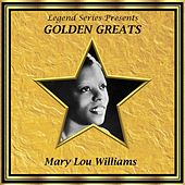 Legend Series Presents Golden Greats - Mary Lou Williams by Mary Lou Williams