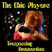 Trespassing by Ohio Players