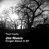 Forget About It by Jim Rivers