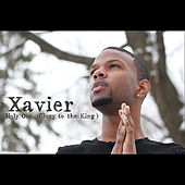 Holy One (Glory to the King) by Xavier