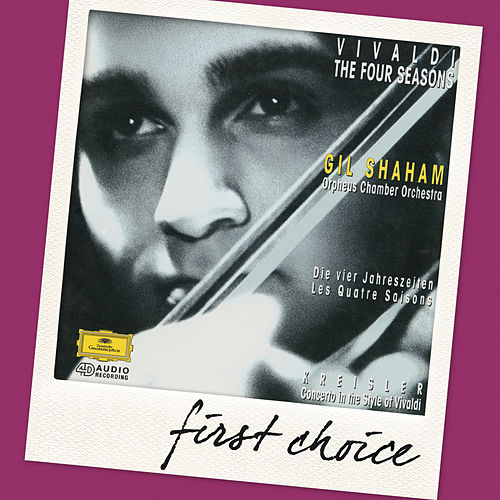 Vivaldi: The Four Seasons / Kreisler: Concerto For Violin In The Style Of Vivaldi by Gil Shaham