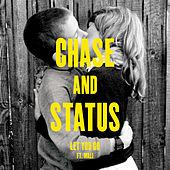 Let You Go by Chase & Status