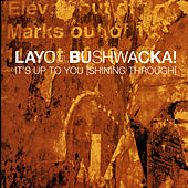 It's Up To You (Shining Through) by Layo & Bushwacka!