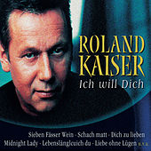 Ich will Dich by Roland Kaiser