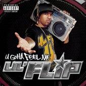 U Gotta Feel Me von Lil' Flip