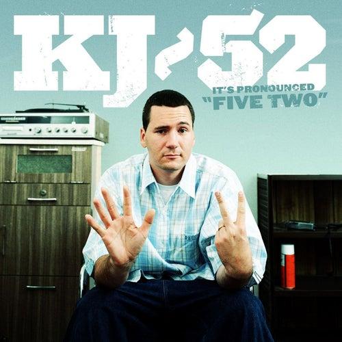 It's Pronounced 'Five Two' by KJ-52