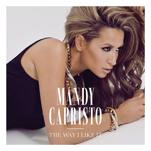 The Way I Like It von Mandy Capristo