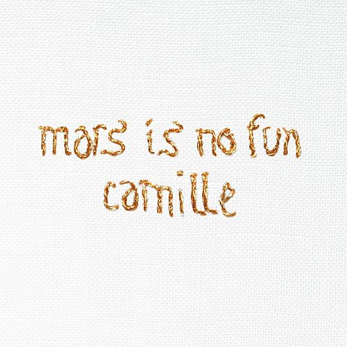 Mars Is No Fun von Camille
