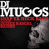 Snap Ya Neck Back by DJ Muggs