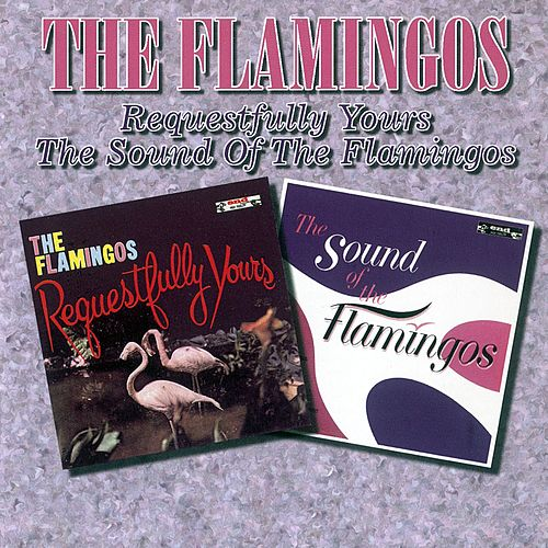 Requestfully Yours / The Sound Of The Flamingos von The Flamingos
