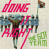 Doing It Right von The Go! Team
