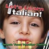 Teach Your Toddler Italian by Let's Learn Italian!