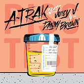 Piss Test feat. Juicy J & Danny Brown by A-Trak