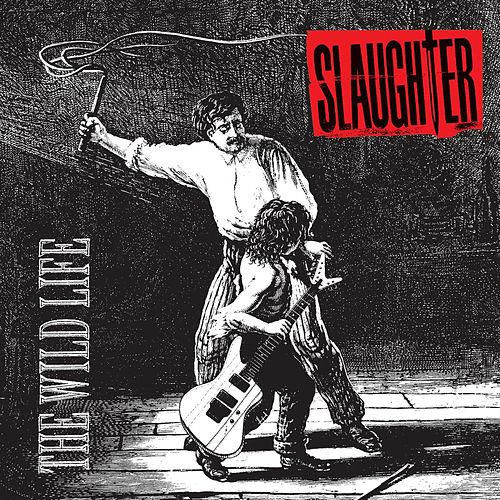 The Wild Life by Slaughter