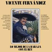 Lo Mejor De La Baraja Con El Rey by Vicente Fernández