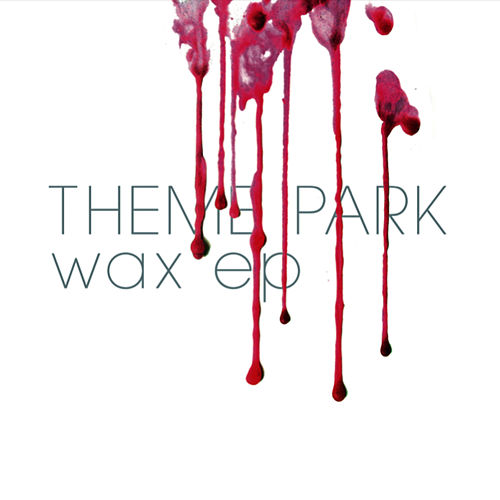 Wax EP by Theme Park