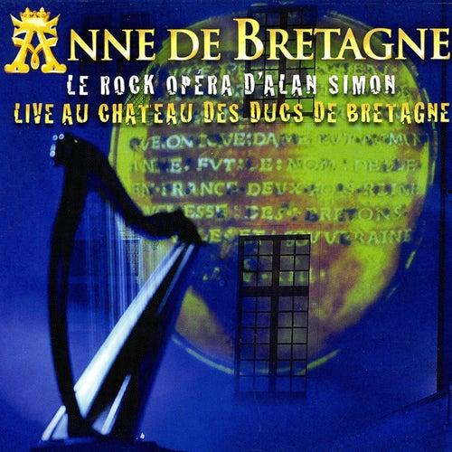Anne de Bretagne: Live au château des ducs de Bretagne (By Alan Simon) by Various Artists
