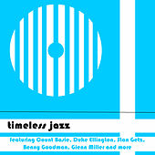 Timeless Jazz featuring Count Basie, Duke Ellington, Stan Getz,  Benny Goodman, Glenn Miller and More by Various Artists