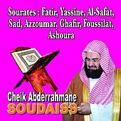 Sourates Fatir, Yassine, Al Safat, Sad, Azzoumar, Ghafir, Fussilat, Al Shura - Quran - Coran - Récitation Coranique by Cheik Abderrahmane Soudaiss
