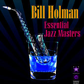Essential Jazz Masters by Bill Holman