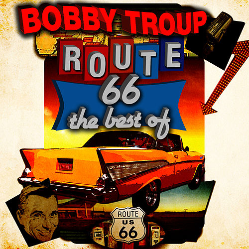 Route 66 - The Best Of by Bobby Troup