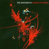 Karma To Burn von The Waterboys
