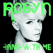 Hang With Me von Robyn