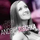 Dann vergiss mich by Andrea Rischka