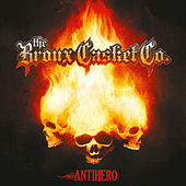 Antihero by The Bronx Casket Co.
