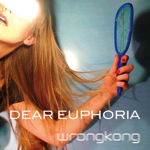 Dear Euphoria by Wrong Kong