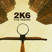 2K6: The Tracks von Various Artists