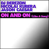 On and On (Like a Song) by DJ Derezon