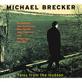 Tales From The Hudson von Michael Brecker