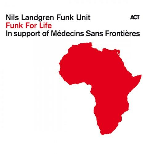 Funk for Life by Nils Landgren Funk Unit