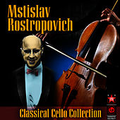 Classical Cello Collection by Mstislav Rostropovich