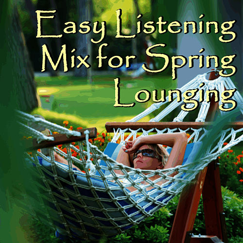 Easy Listening Mix for Spring Lounging by Pianissimo Brothers