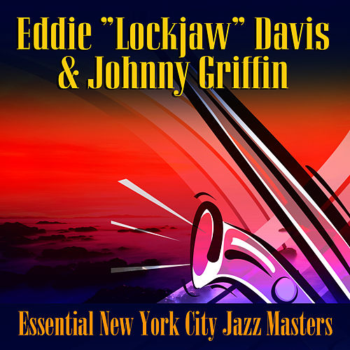 Essential New York City Jazz Essentials by Eddie 'Lockjaw' Davis